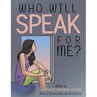 Who Will Speak for Me by Mason & Lorraine Sherman