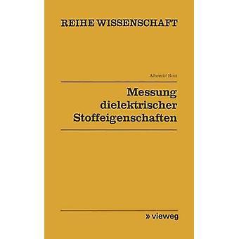 Messung dielektrischer Stoffeigenschaften by Rost & Albrecht