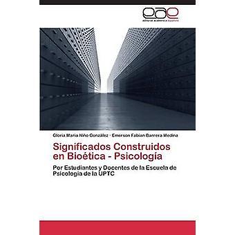 Significados Construidos En Bioetica  Psicologia by Nino Gonzalez Gloria Maria