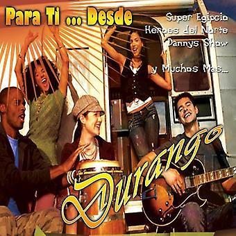 Para Ti Desde Durango - Para Ti Desde Durango [CD] USA importieren