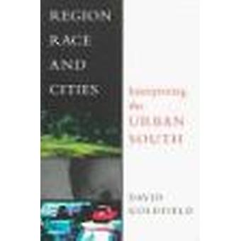Region - Race and Cities - Interpreting the Urban South by David R. Go