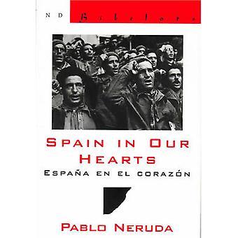 Spain in Our Hearts - Espana en el Corazon by Pablo Neruda - Donald D.