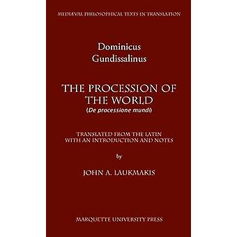 The Procession of the World by Dominicus Gundissalinus - Paul A Lacey