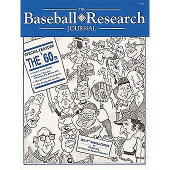 The Baseball Research Journal (BRJ) - Volume 17 by Society for America