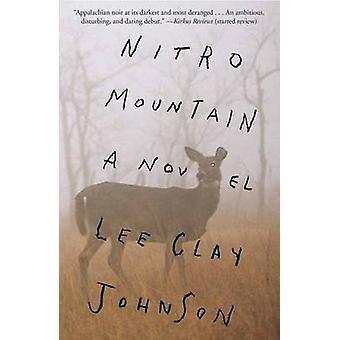 Nitro Mountain by Lee Clay Johnson - 9781101912447 Book