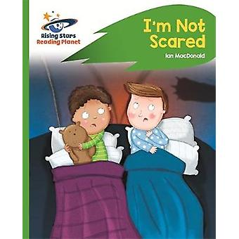 Reading Planet - I'm Not Scared - Green - Rocket Phonics - 97814718780