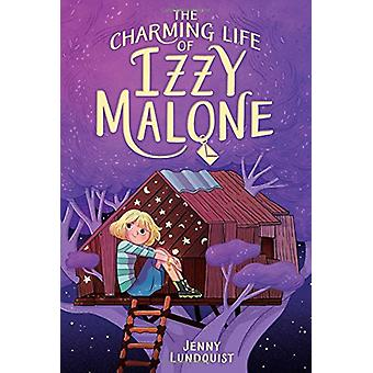 The Charming Life of Izzy Malone by Jenny Lundquist - 9781481460316 B
