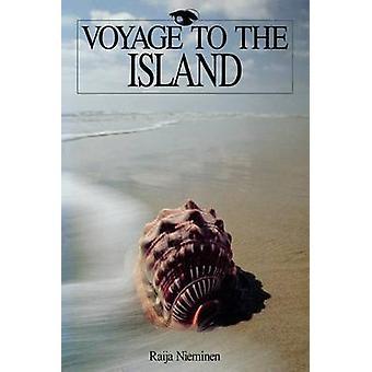 Voyage to the Island by Raija Nieminen - 9781563686412 Book