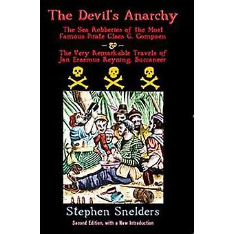 The Devil's Anarchy - The Sea Robberies of the Most Famous Pirate Clae