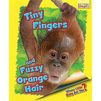 Whose Little Baby are You? - Tiny Fingers and Fuzzy Orange Hair by Ell