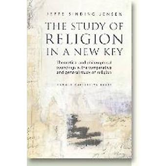 The Study of Religion in a New Key - Theoretical and Philosophical Sou
