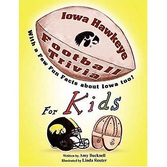 Iowa Hawkeye Football Trivia para niños: ¡Con algunos datos divertidos sobre Iowa También!