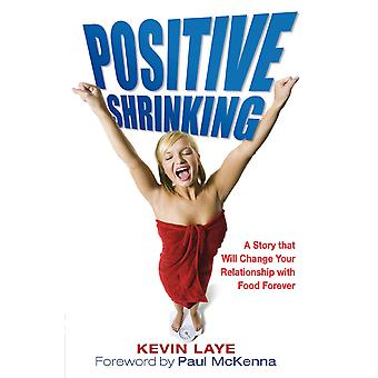 Positive shrinking-a story of mind over platter 9781848501867