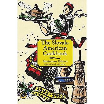 The Anniversary SlovakAmerican Cook Book by The First Catholic Slovak Ladies Union