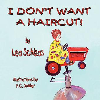 I Dont Want a Haircut by Schizas & Lea