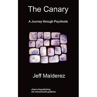The Canary A Journey Through Psychosis by Malderez & Jeff