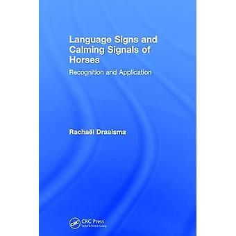 Language Signs and Calming Signals of Horses by Rachael Draaisma