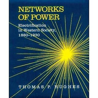 Networks of Power Electrification in Western Society 18801930 Revised by Hughes & Thomas Parker