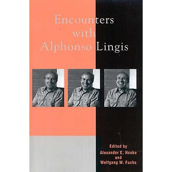 Encounters with Alphonso Lingis by Hooke & Alexander E.