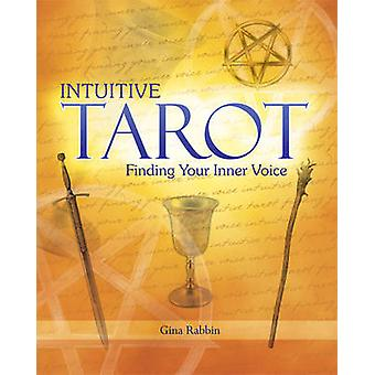 Intuitive Tarot Finding Your Inner Voice by Rabbin & Gina