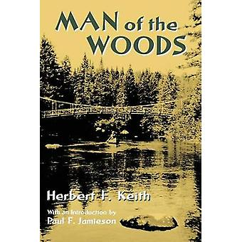 Man of the Woods by Keith & Herbert F