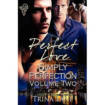 Perfect Love Vol 2 by Lane & Trina