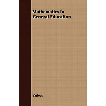 Mathematics In General Education by Various