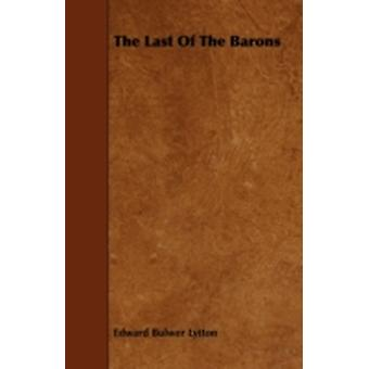 The Last Of The Barons by Lytton & Edward Bulwer