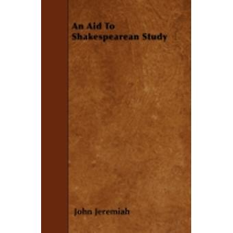 An Aid To Shakespearean Study by Jeremiah & John