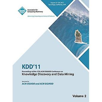 KDD11 Proceedings of the 17th ACM SIGKDD Conference on Knowledge Discovery and Data Mining    Vol II by KDD 11 Conference Committee