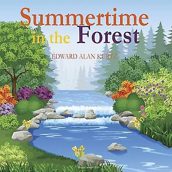 Summertime in the Forest by Kurtz & Edward Alan