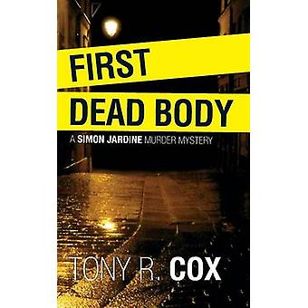 First Dead Body by Cox & Tony R.