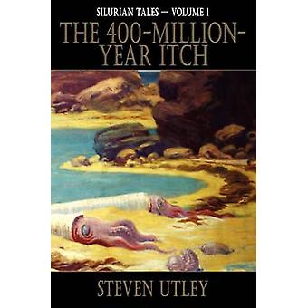 The 400MillionYearItch by Utley & Steven
