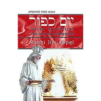 YOM KIPPUR The Day of Atonement by Appel & Rabbi Jim