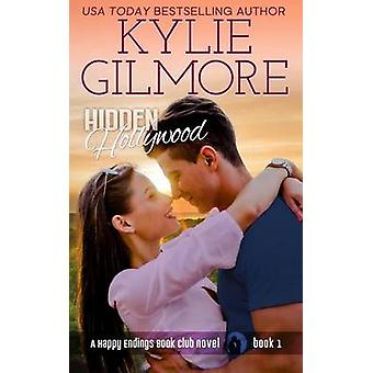 Hidden Hollywood by Gilmore & Kylie