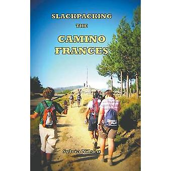 Lightfoot Guide to Slackpacking the Camino Frances by Nilsen & Sylvia