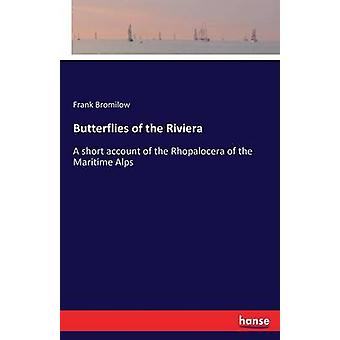 Butterflies of the RivieraA short account of the Rhopalocera of the Maritime Alps by Bromilow & Frank