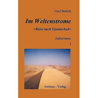 Im Weltenstrome Reise Nach Upanischad by Behlert & Josef