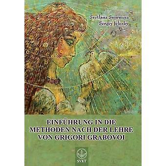 Einfuhrung in Die Methoden Nach Der Lehre Von Grigori Grabovoi  Teil1 German Edition by Smirnova & Svetlana