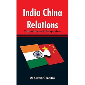 India China Relations Current Issues  Perspectives by Chandra & Dr Suresh