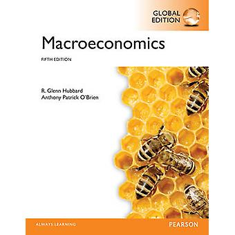 Macroeconomics Global Edition by R Hubbard