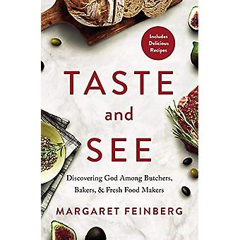 Taste and See - Discovering God among Butchers - Bakers - and Fresh Fo
