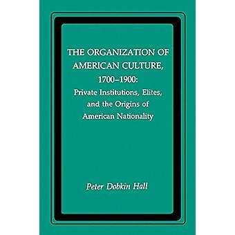 The Organization of American Culture - 1700-1900 - Private Institution