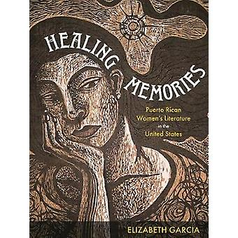 Healing Memories - Puerto Rican Women's Literature in the United State