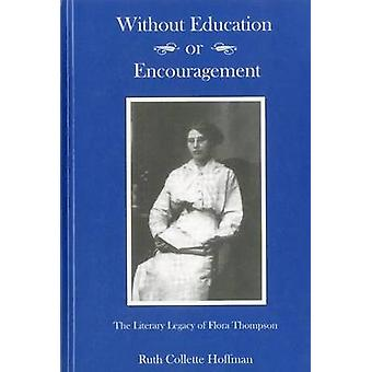 Without Education or Encouragement - The Literary Legacy of Flora Thom