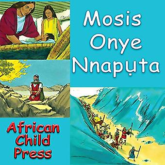 Mosis Onye Nnapụta by African Child Press - 9780985338046 Book