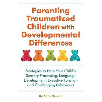 Parenting Traumatized Children with Developmental Differences - Strate