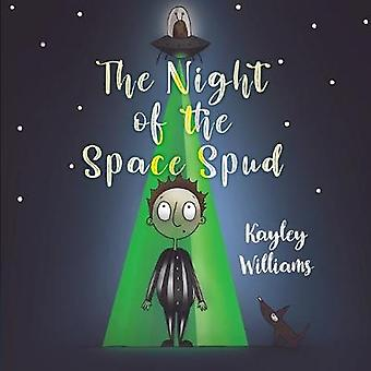 The Night of the Space Spud by Kayley Williams - 9781788304146 Book