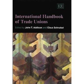 International Handbook of Trade Unions (Neuauflage) von John T. Addis