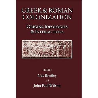 Greek and Roman Colonisation - Origins - Ideologies and Interactions b